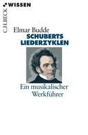 Elmar Budde: Schuberts Liederzyklen