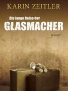 Karin Zeitler: Die lange Reise der Glasmacher ★★★★★