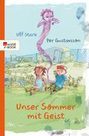 Ulf Stark: Unser Sommer mit Geist