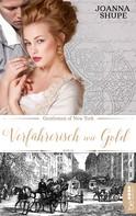 Joanna Shupe: Gentlemen of New York - Verführerisch wie Gold ★★★★