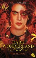 A.G. Howard: Dark Wonderland - Herzkönig ★★★★★