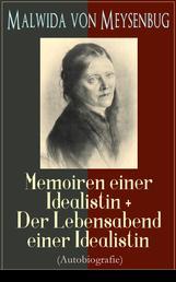 Malwida von Meysenbug: Memoiren einer Idealistin + Der Lebensabend einer Idealistin (Autobiografie) - Band 1&2