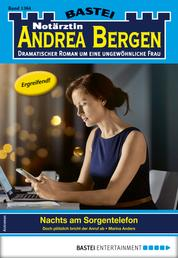 Notärztin Andrea Bergen 1364 - Arztroman - Nachts am Sorgentelefon