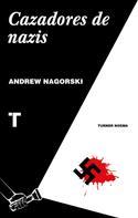 Andrew Nagorski: Cazadores de nazis