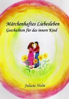Juliane Holm: Märchenhaftes Liebesleben ★★★★