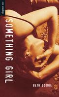 Beth Goobie: Something Girl