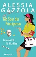 Alessia Gazzola: Die Spur der Principessa ★★★★