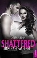 Cynthia Eden: Shattered - Dunkle Vergangenheit ★★★★★