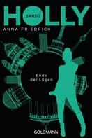 Anna Friedrich: Holly. Ende der Lügen ★★★★