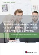 Prof. Dr. Werner Rössle: Betriebliches Rechnungswesen, Controlling sowie Finanzierung und Investitionen gestalten
