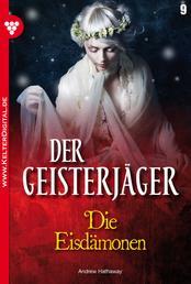Der Geisterjäger 9 – Gruselroman - Die Eisdämonen