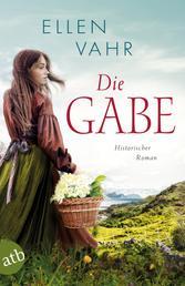 Die Gabe - Historischer Roman