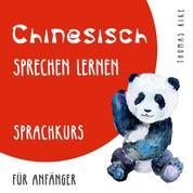 Chinesisch sprechen lernen (Sprachkurs für Anfänger)
