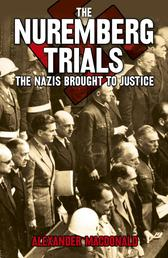 The Nuremberg Trials - The Nazis brought to justice