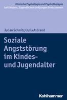 Julian Schmitz: Soziale Angststörung im Kindes- und Jugendalter