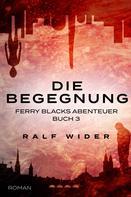Ralf Wider: Die Begegnung