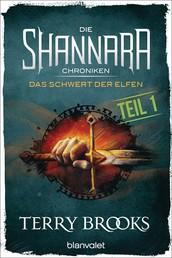 Die Shannara-Chroniken - Das Schwert der Elfen. Teil 1 - Roman