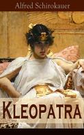 Alfred Schirokauer: Kleopatra