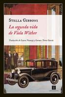 Stella Gibbons: La segunda vida de Viola Wither