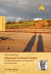 Obenauf in Down Under - Mit dem Wohnmobil 60.000 Kilometer durch Australien