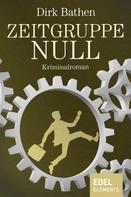 Dirk Bathen: Zeitgruppe Null