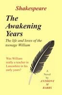 Anthony Barrs: Shakespeare - The Awakening Years