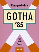 Nicki Pawlow: Gotha '85 ★★★★★