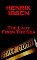 Henrik Ibsen: The Lady from the Sea (1888)