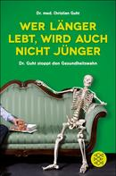 Christian Guht: Wer länger lebt, wird auch nicht jünger ★★★★