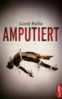Gord Rollo: Amputiert ★★★★
