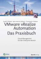 Guido Söldner: VMware vRealize Automation - Das Praxisbuch