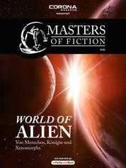 Masters of Fiction 1: World of Alien - Von Menschen, Königin und Xenomorphs - Franchise-Sachbuch-Reihe