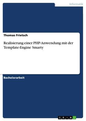 Realisierung einer PHP-Anwendung mit der Template-Engine Smarty