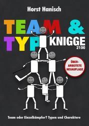 Team und Typ-Knigge 2100 - Team oder Einzelkämpfer? Typen und Charaktere