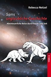 Sams unglaubliche Geschichte - Abenteuerliche Reise durch Raum und Zeit