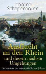 Ausflucht an den Rhein und dessen nächste Umgebungen - Im Sommer des ersten friedlichen Jahres