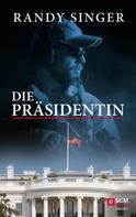 Randy Singer: Die Präsidentin ★★★★