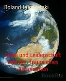 Roland Jalowietzki: Liebe und Leidenschaft und der Traum eines Astronauten
