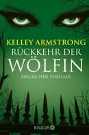 Kelley Armstrong: Rückkehr der Wölfin ★★★★