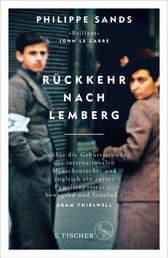 Rückkehr nach Lemberg - Über die Ursprünge von Genozid und Verbrechen gegen die Menschlichkeit