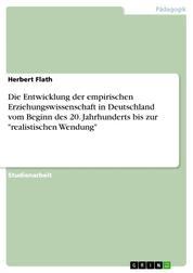 """Die Entwicklung der empirischen Erziehungswissenschaft in Deutschland vom Beginn des 20. Jahrhunderts bis zur """"realistischen Wendung"""""""