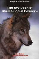 Roger Abrantes: EVOLUTION OF CANINE SOCIAL BEHAVIOR, 2ND EDITION