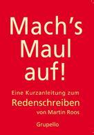 Martin Roos: Mach's Maul auf
