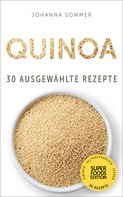 Johanna Sommer: Superfoods Edition - Quinoa: 30 ausgewählte Superfood Rezepte für jeden Tag und jede Küche ★★★★