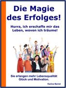 Karina Bernd: Die Magie des Erfolges!