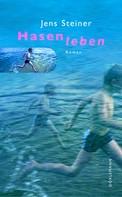 Jens Steiner: Hasenleben ★★★★★