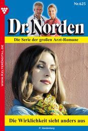 Dr. Norden 625 – Arztroman - Die Wirklichkeit sieht anders aus