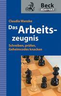 Claudia Wanzke: Das Arbeitszeugnis ★★★★
