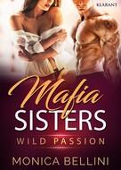 Monica Bellini: Mafia Sisters. Wild Passion ★★★★