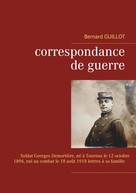 Bernard Guillot: Correspondance de guerre